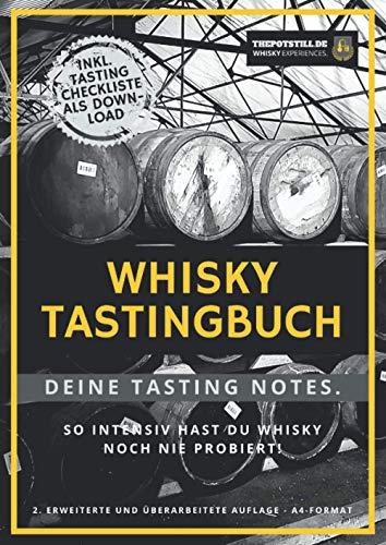 Whisky Tasting Buch: Deine Tasting Notizen. So intensiv hast Du Whisky noch nie probiert!