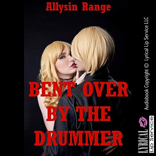 Bent Over by the Drummer: A Tale of Rough Stranger Sex audiobook cover art