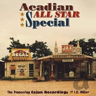 Acadian All Star Special-Pioneering Cajun Recordin