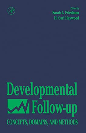 Developmental Follow-Up: Concepts, Domains, and Methods (English Edition)