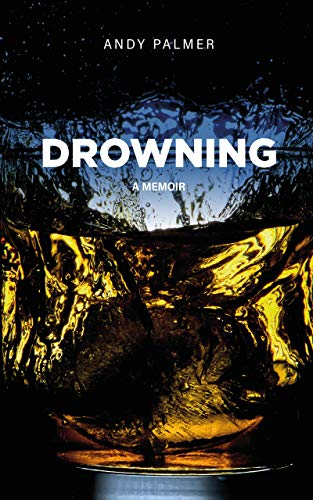 Drowning: A Memoir by [Andy Palmer]