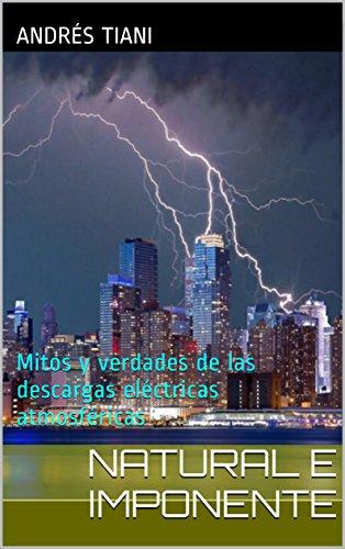 Natural e imponente: Mitos y verdades de las descargas eléctricas atmosféricas