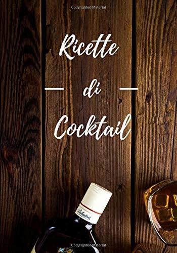 Ricette di Cocktail: Libro di ricette di cocktail + consigli per diventare un grande Barman / In italiano / Professionale o dilettanti / 39 pagine, 7 x 10 po/ Regalo