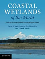 Coastal Wetlands of the World: Geology, Ecology, Distribution And Applications