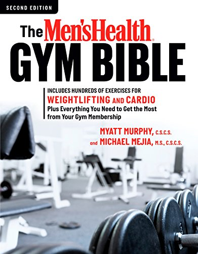Compare Textbook Prices for The Men's Health Gym Bible : Includes Hundreds of Exercises for Weightlifting and Cardio 2 Edition ISBN 9781623368111 by Murphy, Myatt,Mejia, Michael