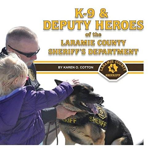 K-9 & Deputy Heroes of the Laramie County Sheriff's Department audiobook cover art