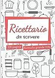 Ricettario da Scrivere: quaderno ricette personalizzato -...