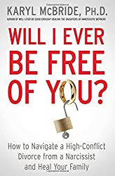 Get Dr. Karyl McBrides' latest book, Will I Ever Be Free Of You?, today.