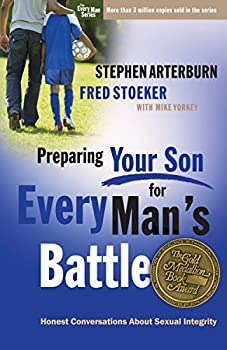 Preparing Your Son for Every Man s Battle  Honest Conversations About Sexual Integrity  The Every Man Series