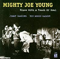 Blues with a Touch of Soul by Mighty Joe Young (1998-06-16)
