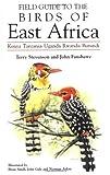 Field Guide to the Birds of East Africa: Kenya, Tanzania, Uganda, Rwanda, Burundi (T & AD Poyser) Fanshawe, John