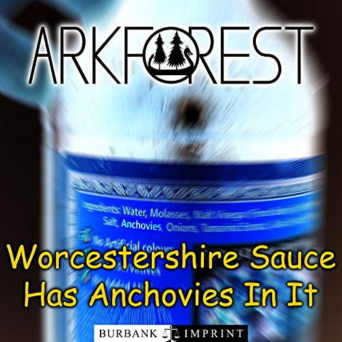 Worcestershire Sauce Has Anchovies In It