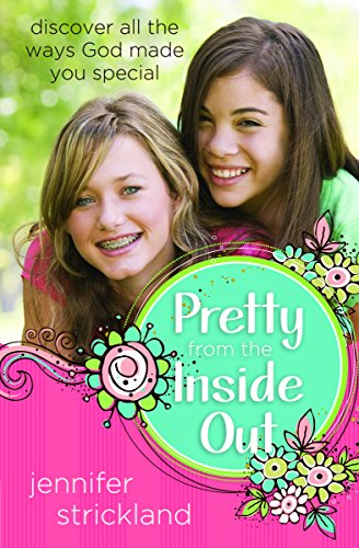 Pretty from the Inside Out: Discover All the Ways God Made You Special (English Edition)