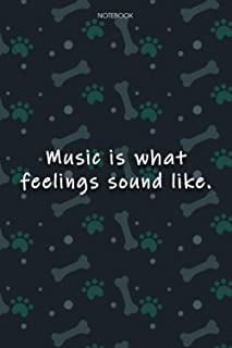 Lined Notebook Journal Cute Dog Cover Music is what feelings sound like: Journal, Journal, Agenda, Over 100 Pages, Noteboo...