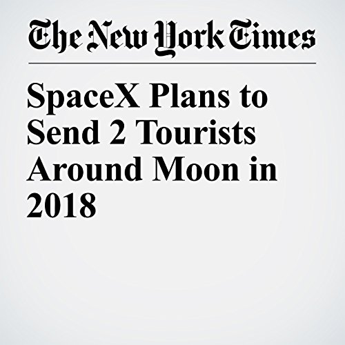 SpaceX Plans to Send 2 Tourists Around Moon in 2018 copertina