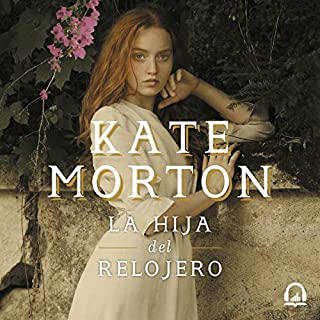 La hija del relojero [The Watchmaker's Daughter]                   By:                                                                                                                                 Kate Morton,                                                                                        Máximo Sáez - translator                               Narrated by:                                                                                                                                 Irene Miras                      Length: 19 hrs and 30 mins     13 ratings     Overall 4.2