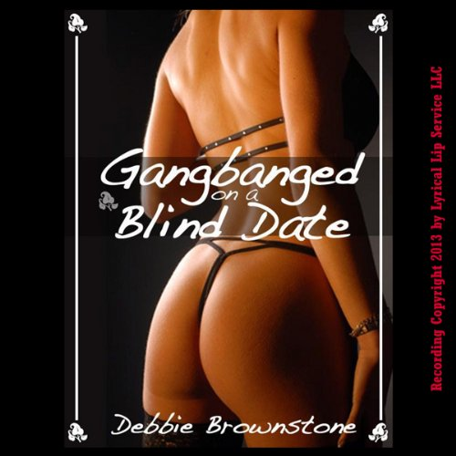 Gangbanged on a Blind Date audiobook cover art