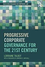 Progressive Corporate Governance for the 21st Century (Routledge Research in Corporate Law) by Lorraine Talbot (2014-06-21)