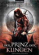 Der Prinz der Klingen: Roman - Der Schattenprinz 2 (Schattenprinz-Trilogie, Band 2)