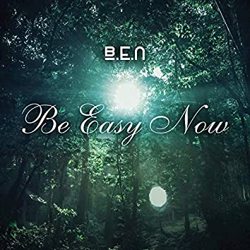 Be Easy Now