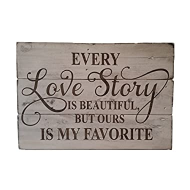 Rustic Engraved Wood Sign - 23  x 16  - Every Love Story is Beautiful, But Ours is my Favorite - White