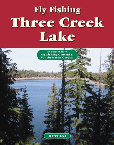 Fly Fishing Three Creek Lake: An Excerpt from Fly Fishing Central & Southeastern Oregon (No Nonsense Fly Fishing Guides)