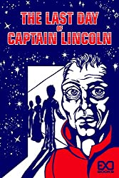 The Last Day of Captain Lincoln by EXO Books book cover