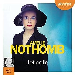 Pétronille                   De :                                                                                                                                 Amélie Nothomb                               Lu par :                                                                                                                                 Pulcherie Gadmer                      Durée : 2 h et 38 min     9 notations     Global 3,7