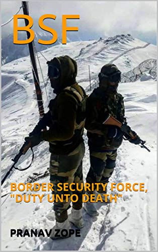 BSF: BORDER SECURITY FORCE, 'DUTY UNTO DEATH' (English Edition)