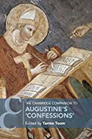 The Cambridge Companion to Augustine's 'Confessions' (Cambridge Companions to Religion)
