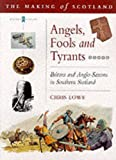 Angels, Fools and Tyrants: Britons and Anglo-saxons in Southern Scotland: Britons and the Angles