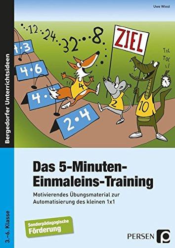 Das 5-Minuten-Einmaleins-Training: Motivierendes Übungsmaterial zur Automatisierung des kleinen 1x1 - Sonderpädagogische Förderung (3. bis 6. Klasse)
