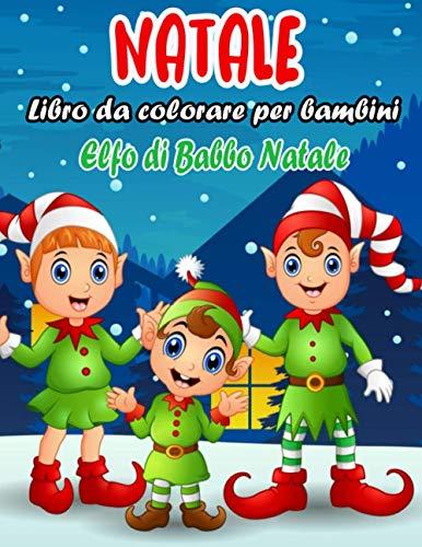 Natale Libro da colorare per bambini: 55 Pagine da Colorare di Natale - Libro da Colorare Bambini - Natale Libri Bambini - Natale Regali Bambini - Libri da Colorare e Dipingere