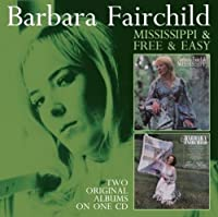 Mississippi/Free And Easy by Barbara Fairchild (2013-05-07)