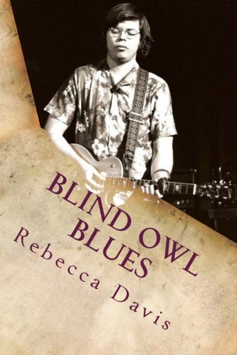 Blind Owl Blues: The Mysterious Life and Death of Blues Legend Alan Wilson
