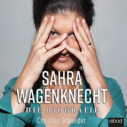 Sahra Wagenknecht. Die Biografie Titelbild