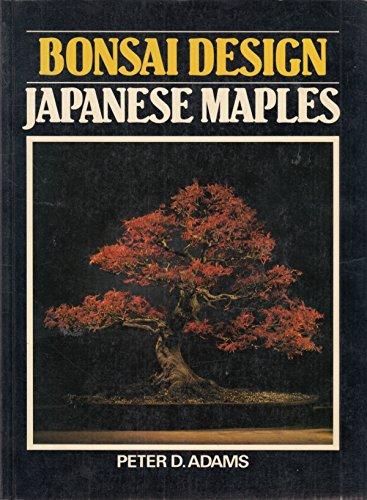Bonsai Design: Japanese Maples