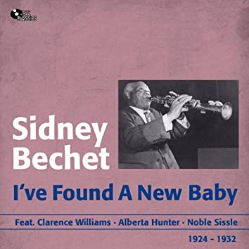 I've Found a New Baby (feat. Clarence Williams, Alberta Hunter, Noble Sissle) [1924 - 1932]