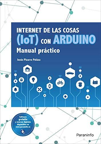 Internet de las cosas (IoT) con Arduino. Manual práctico