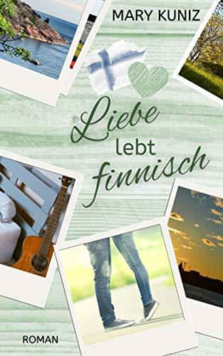 Liebe lebt finnisch (»Finnisch«-Trilogie 2)