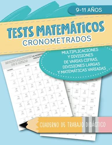 Tests matemáticos cronometrados - Multiplicaciones y divisiones de varias cifras, divisiones largas y matemáticas variadas - Cuaderno de trabajo didáctico - 9-11 años