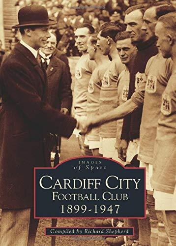 Cardiff City Football Club 1899--1947