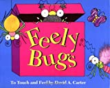 Feely Bugs: To Touch and Feel Book (Bugs in a Box Books)