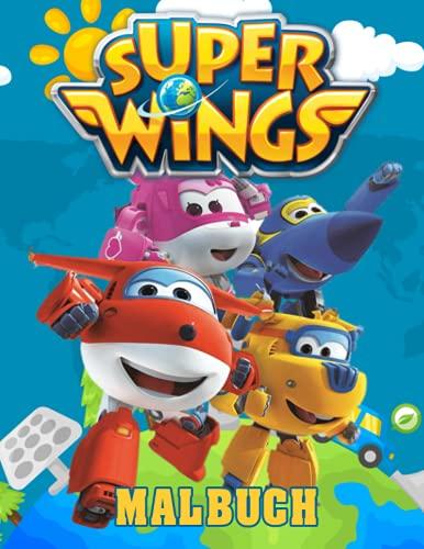 Super Wings Malbuch: Ausmalbilder von hervorragender Qualität für Kinder und Erwachsene
