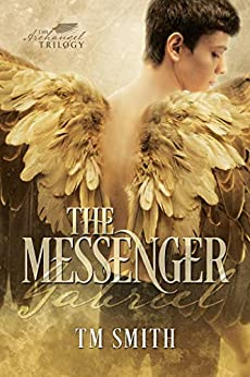 The Messenger (The Archangel Trilogy Book 1) by [TM Smith, Reese Dante, Flat Earth Editing]