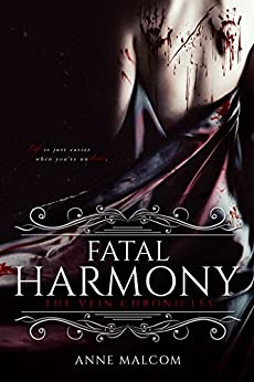 Fatal Harmony (The Vein Chronicles Book 1) by [Anne Malcom, Hot Tree Editing]