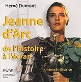 Jeanne d'Arc de l'histoire à l'écran - Cinéma & télévision
