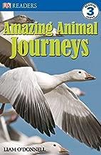 DK Readers L3: Amazing Animal Journeys (DK Readers Level 1)