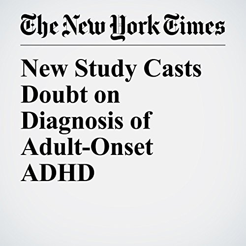 New Study Casts Doubt on Diagnosis of Adult-Onset ADHD audiobook cover art