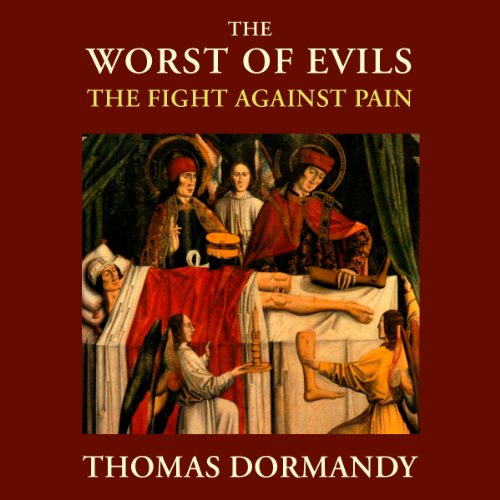 The Worst of Evils Audiobook By Thomas Dormandy cover art